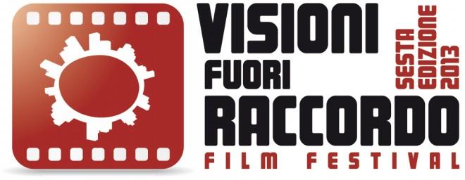 Visioni Fuori Raccordo Film Festival 2013
