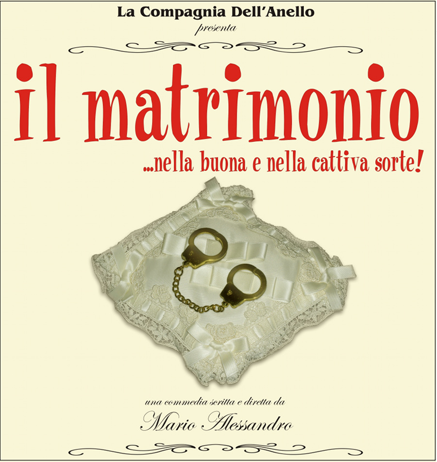 Il matrimonio … nella buona e nella cattiva sorte_Compagnia dell'Anello_Teatro 7 Roma