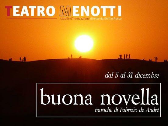 BUONA NOVELLA _ musiche Fabrizio De Andre_Teatro Menotti Milano
