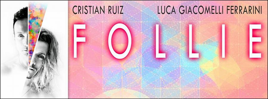 Follie_Luca Giacomelli Ferrarini Cristian Ruiz