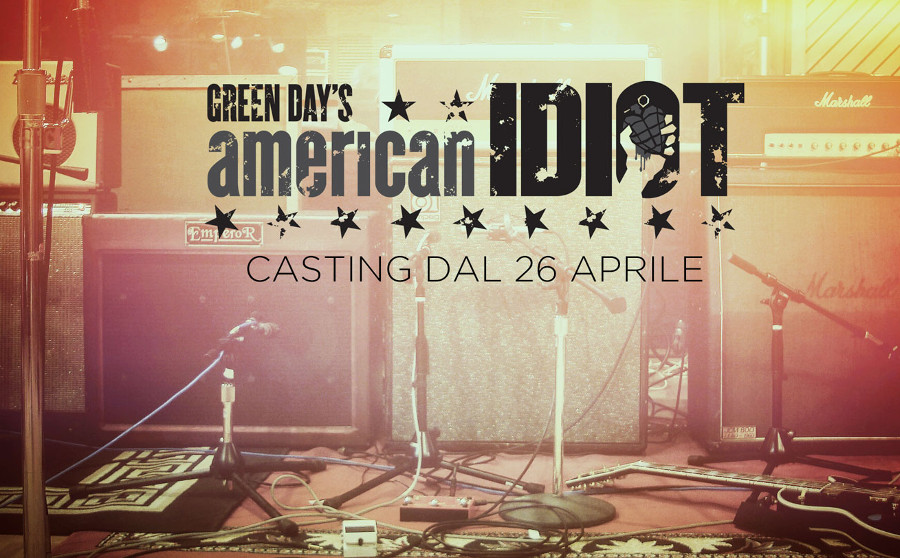 Casting AMERICAN IDIOT_audizioni italia stm