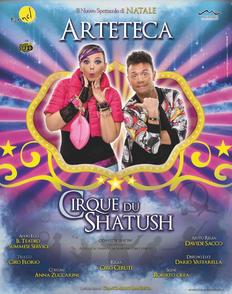 Cirque Du Shatush - gli Arteteca - Napoli e poi tour