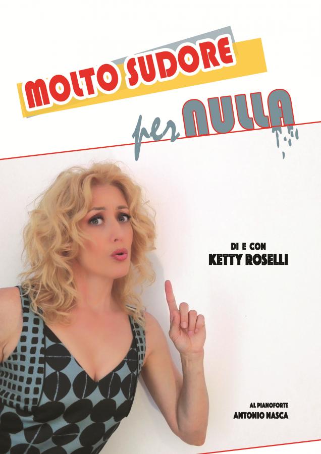 Molto Sudore per Nulla al Teatro Brancaccino con Ketty Roselli dal 22 novembre